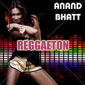Reggaeton by Anand Bhatt
