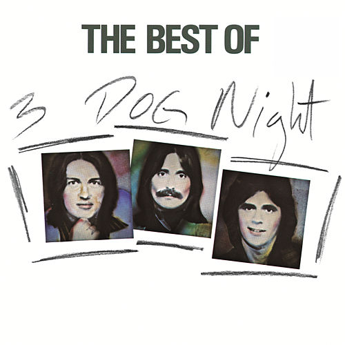 The Best Of 3 Dog Night by Three Dog Night