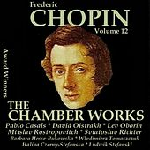 Chopin, Vol. 12 : The Chamber Works (Award Winners) by Various Artists