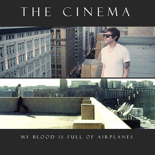 My Blood Is Full Of Airplanes by Cinema