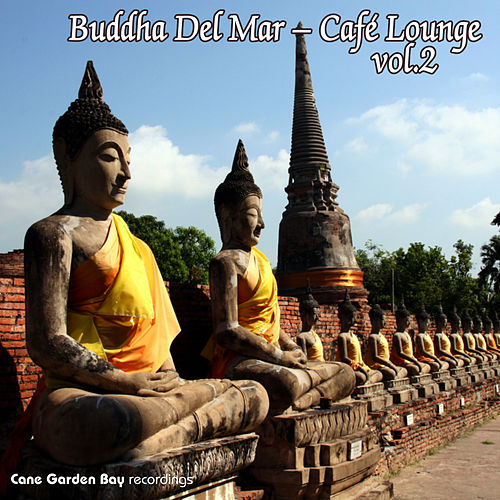 Buddha Del Mar – Café Lounge Vol.2 by Various Artists