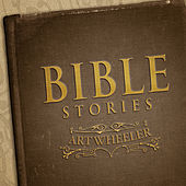 Bible Stories by Art Wheeler