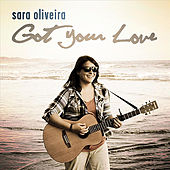 Got Your Love by Sara Oliveira