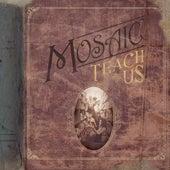 Teach Us by Mosaic
