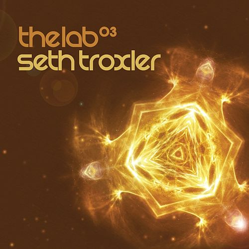 Seth Troxler - The Lab 03 by Various Artists