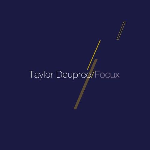 Focux by Taylor Deupree
