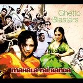 Ghetto Blasters by Mahala Rai Banda