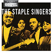 Platinum Gospel-The Staple Singers by The Staple Singers