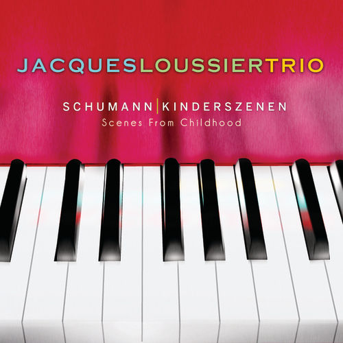 Schumann: Kinderszenen (Scenes From Childhood) by Jacques Loussier Trio