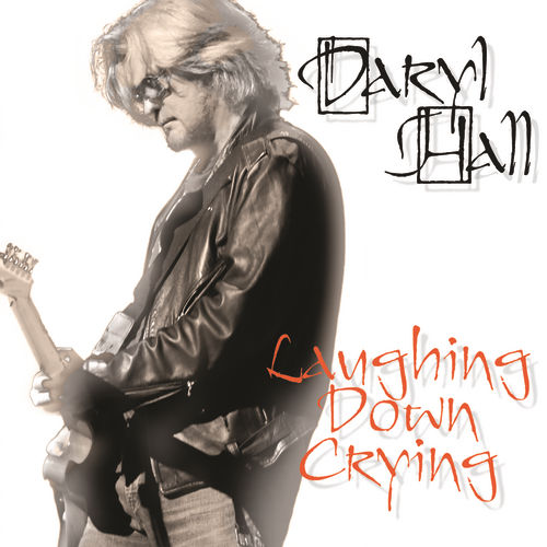 Laughing Down Crying by Daryl Hall