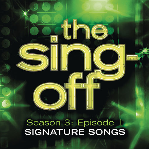 The Sing-Off: Season 3: Episode 1 - Signature Songs by Various Artists