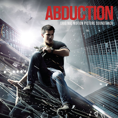 Abduction - Original Motion Picture Soundtrack by Various Artists