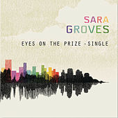 Eyes On The Prize by Sara Groves