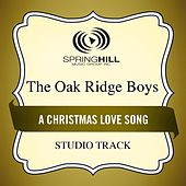 A Christmas Love Song (Studio Track) by The Oak Ridge Boys