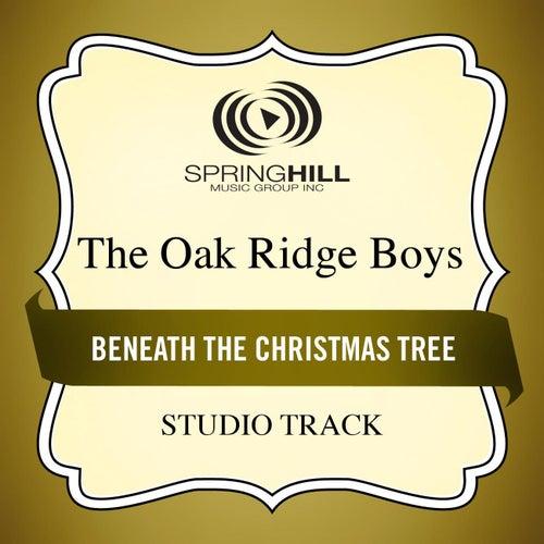 Beneath the Christmas Tree (Studio Track) by The Oak Ridge Boys