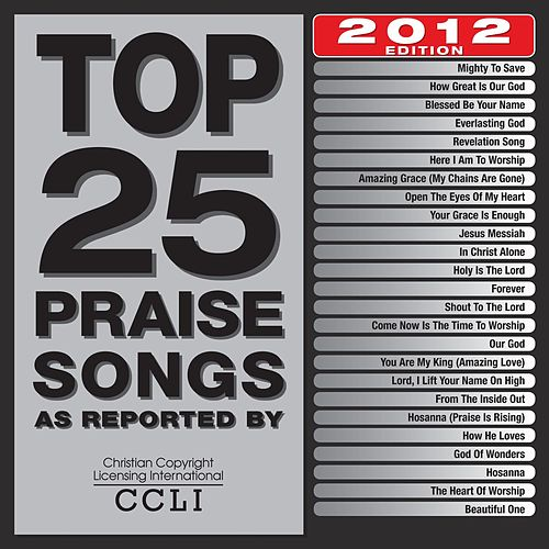 Top 25 Praise Songs 2012 Edition by Marantha Praise!