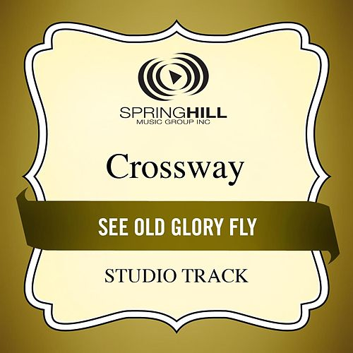 See Old Glory Fly (Studio Track) by CrossWay