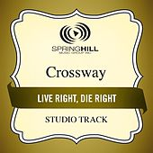 Live Right, Die Right (Studio Track) by CrossWay