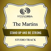 Stand Up and Be Strong (Studio Track) by The Martins