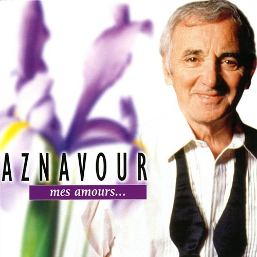 Mes Amours by Charles Aznavour