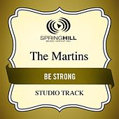 Be Strong (Studio Track) by The Martins