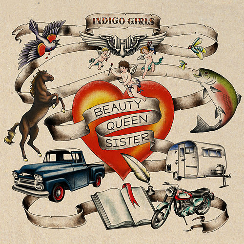 Beauty Queen Sister by Indigo Girls
