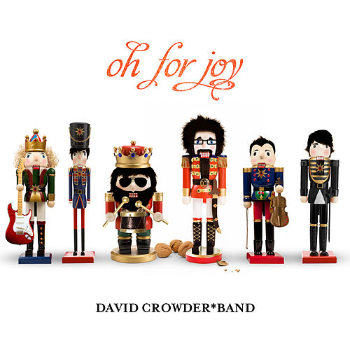Oh For Joy by David Crowder Band
