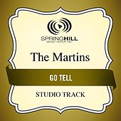 Go Tell (Studio Track) by The Martins