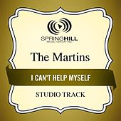 I Can't Help Myself (Studio Track) by The Martins