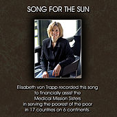 Song For the Sun by Elisabeth Von Trapp