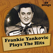 Plays the Hits by Frankie Yankovic