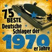 Die 75 besten Deutschen Schlager der 1970er Jahre by Various Artists