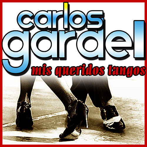 Mis Queridos Tangos by Carlos Gardel