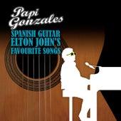 Spanish Guitar Elton John's Favourite Songs by Papi Gonzales