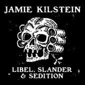 Libel, Slander & Sedition by Jamie Kilstein