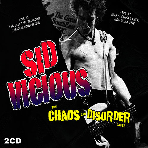 Chaos & Disorder Tapes by Sid Vicious