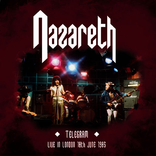 Telegram - Live in London June 10th 1985 by Nazareth