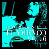 Hombres por el Flamenco Vol.6 by Various Artists