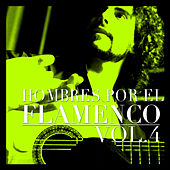 Hombres por el Flamenco Vol.4 by Various Artists