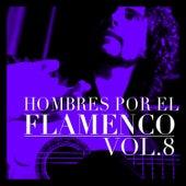 Hombres por el Flamenco Vol.8 by Various Artists