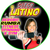 Gipsy Latino. Aerobic Rumba Fitness Spinning & Gym by Spanish Caribe sound