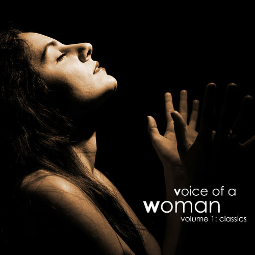 Voice of a Woman, Volume 1: Classics by Various Artists