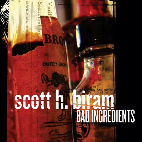 Bad Ingredients by Scott H. Biram