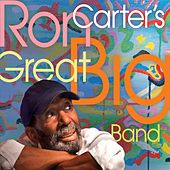 Ron Carter's Great Big Band by Ron Carter