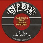 The Spar Records Story Nashville's Great,Unsung Indie Label by Various Artists