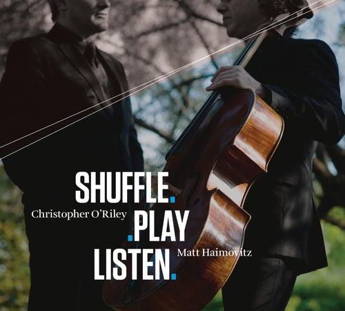 Shuffle.Play.Listen by Matt Haimovitz