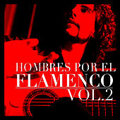 Hombres por el Flamenco Vol.2 by Various Artists