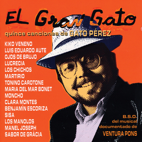 El Gran Gato: Quince Canciones de Gato Pérez (B.S.O. del Musical Documentado de Ventura Pons) by Various Artists