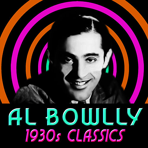 1930s Classics by Al Bowlly