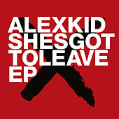 Shesgottoleave EP by Alexkid